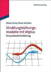 Strukturgleichungsmodelle mit Mplus: Eine praktische Einführung: Eine praktische Einführung