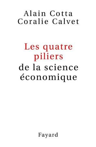 Les quatre piliers de la science économique (Essais)