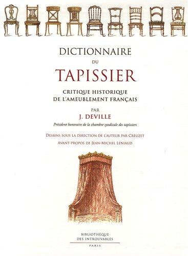 Dictionnaire du tapissier : Critique historique de l'ameublement français par Jules Deville