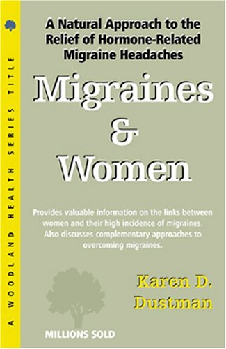 Migraines and Women: Real Relief with Natural Remedies by Karen D. Dustman (1-Dec-2001) Paperback