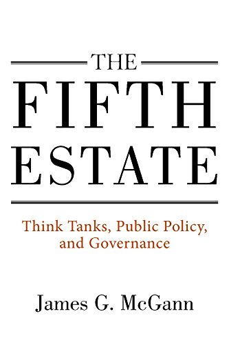 The Fifth Estate: Think Tanks, Public Policy, and Governance (English Edition) -