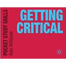 Getting Critical (Pocket Study Skills) by Williams, Kate (2009)