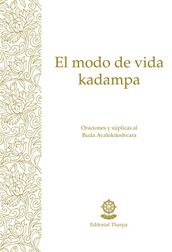 El modo de vida kadampa: Prácticas esenciales del Lamrim Kadam por Gueshe Kelsang Gyatso