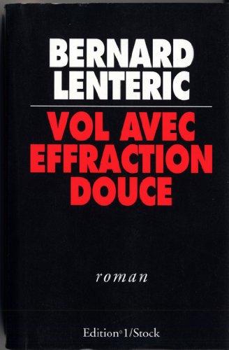 Vol avec Effraction Douce (Editions 1 - Littérature française et étrangère) (French Edition)