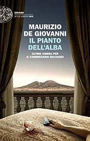 Il pianto dell'alba: Ultima ombra per il commissario Ricciardi (Le indagini del commissario Ricciardi Vol.