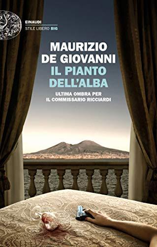 Il pianto dell'alba: Ultima ombra per il commissario Ricciardi (Le indagini del commissario Ricciardi Vol. 15) (Italian Edition)