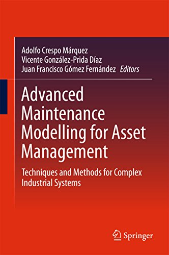 Advanced Maintenance Modelling for Asset Management: Techniques and Methods for Complex Industrial Systems (English Edition)