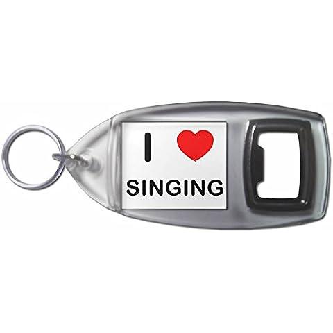 I Love Heart Singing - Bottiglia di plastica Opener portachiavi