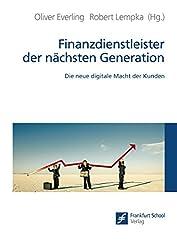 Finanzdienstleister der nächsten Generation: Die neue digitale Macht der Kunden