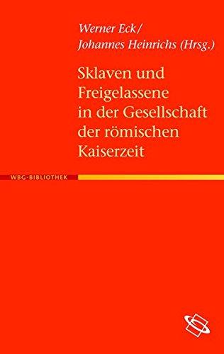 Sklaven und Freigelassene in der Gesellschaft der römischen Kaiserzeit
