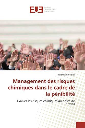 Management des risques chimiques dans le cadre de la pénibilité par Chamssidine Sidi