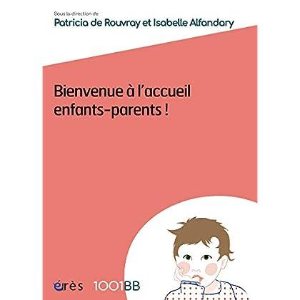 Bienvenue à l'accueil enfants-parents - 1001 BB n°155 (Mille et un bébés)
