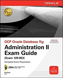 OCP Oracle Database 11g Administration II Exam Guide (Oracle Press)