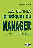 Les bonnes pratiques du manager: En 300 conseils ludiques