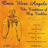 Once Were Angels: The Tradition Of Boy Trebles