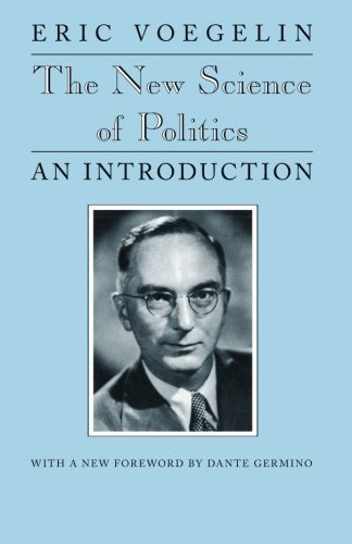 the-new-science-of-politics-walgreen-foundation-lectures-unknown-edition-by-voegelin-eric-1987