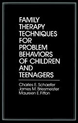 Family Therapy Techniques for Problem Behaviours of Children and Teenagers (Society & Behavioural Science) by Charles E. Schaefer (1984-01-22)