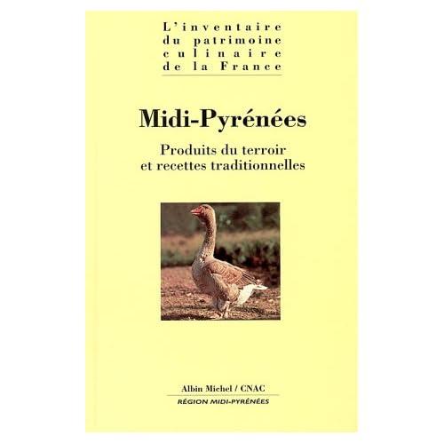 MIDI-PYRENEES. : Produits du terroir et recettes traditionnelles