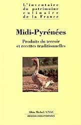 MIDI-PYRENEES. Produits du terroir et recettes traditionnelles
