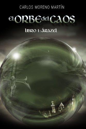 El orbe del caos. Libro 1: Árazel por Carlos Moreno Martín
