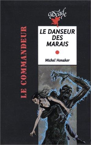 Michel Honaker Le Commandeur - Le Danseur des