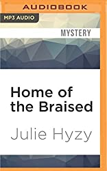 Home of the Braised (A White House Chef Mystery) by Julie Hyzy (2016-06-07)