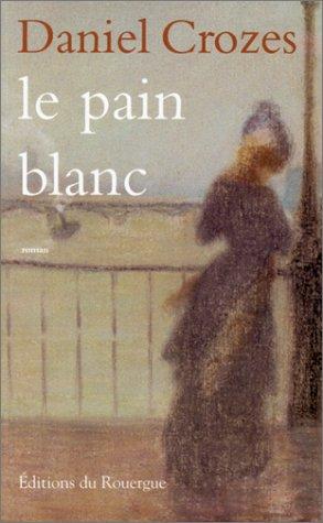 Le Pain blanc par Daniel Crozes