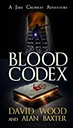 Blood Codex: A Jake Crowley Adventure: Volume 1 (Jake Crowley Adventures) by David Wood (2016-07-13)