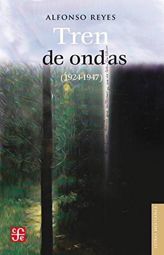 Tren de ondas (Letras Mexicanas) por Alfonso Reyes