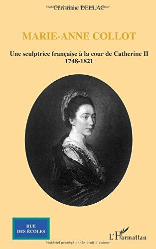 Marie-Anne Collot : Une sculptrice française à la cour de Catherine II, 1748-1821