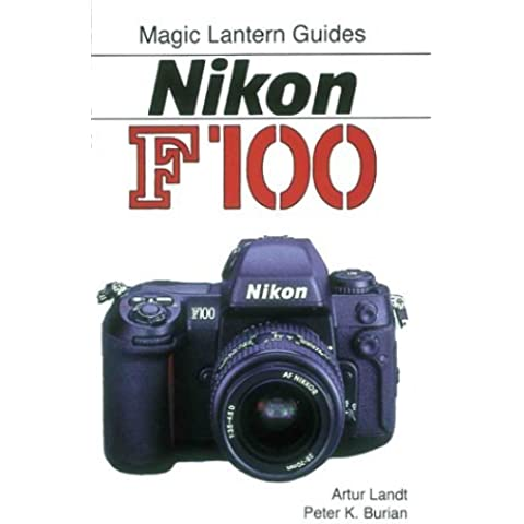 Nikon F100 (Magic Lantern Guides) by Artur Landt (1999-11-02)