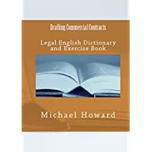 Drafting Commercial Contracts: Legal English Dictionary and Exercise Book (English Edition)