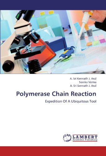 Polymerase Chain Reaction: Expedition Of A Ubiquitous Tool (Dental Tools Buch)