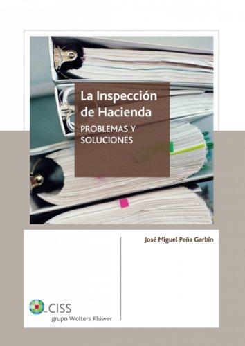 La inspección de hacienda: Problemas y soluciones por José Miguel Peña Garbín