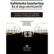 Kalitatezko Kazetaritza: Ba Al Dago Etorkizunik? Erreferentziazko Prentsaren Eboluzioa Euskal Herrian Eta Europan. 2001-2014
