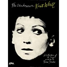 The Unknown Kurt Weill: A Collection of 14 Songs as Sung by Teresa Stratas