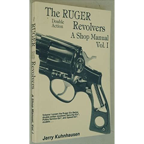 Ruger Double Action Revolvers A Shop Manual Vol. 1 - Ruger Revolver
