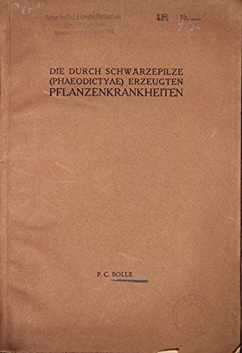 Die durch Schwärzepilze (Phaeodictyae) erzeugten Pflanzenkrankheiten.