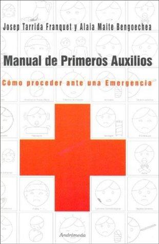 Manual de Primeros Auxilios por Alai Maite Bengoechea