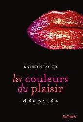 Dévoilée Les couleurs du plaisir volume 2 : Dévoilée