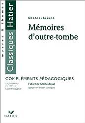 Chateaubriand. : Mémoires D'outre-Tombe, Compléments Pédagogiques