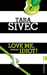 Love Me, Idiot!: Roman (Chocolate Lovers, Band 3)