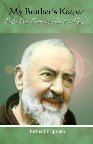 Pie Keeper (My Brother's Keeper: Padre Pio: From a Man to a God)