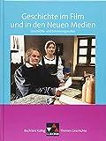 Buchners Kolleg. Themen Geschichte / Geschichte im Film und in den Neuen Medien: Geschichts- und Erinnerungskultur