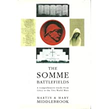 The Somme Battlefields: A Comprehensive Guide from Crecy to the Two World Wars