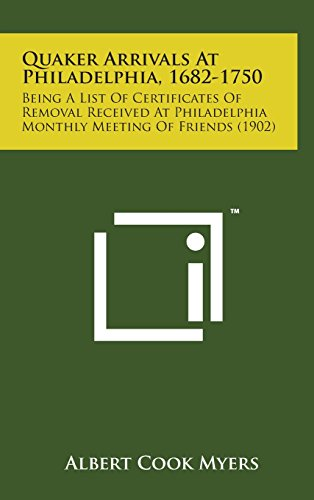 quaker-arrivals-at-philadelphia-1682-1750-being-a-list-of-certificates-of-removal-received-at-philad
