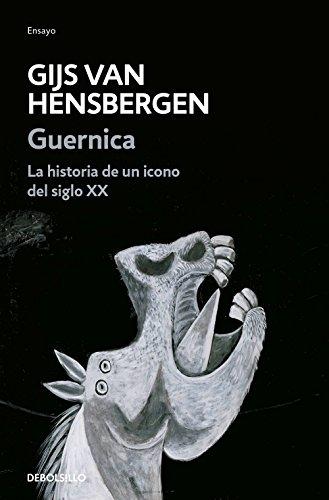 Guernica: La historia de un icono del siglo XX (ENSAYO-HISTORIA) por Gijs van Hensbergen
