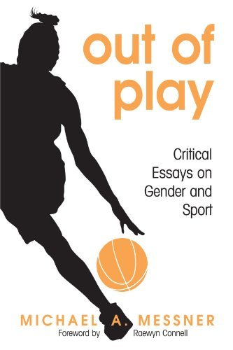 Out of Play: Critical Essays on Gender and Sport (Suny Series on Sport, Culture, and Social Relations) by Michael A. Messner (2007-07-05)