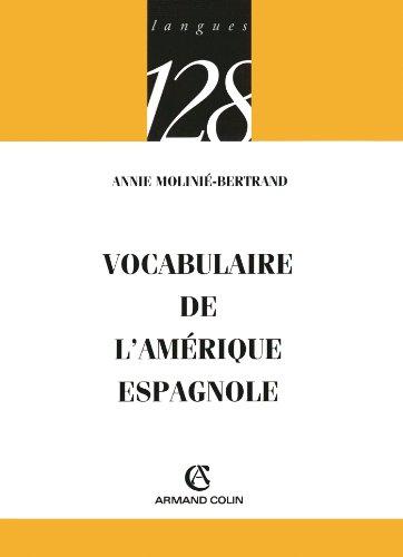 Vocabulaire de l'Amérique espagnole par Annie Molinié-Bertrand