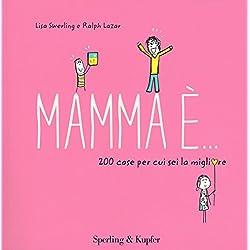 Mamma è... 200 cose per cui sei la migliore
